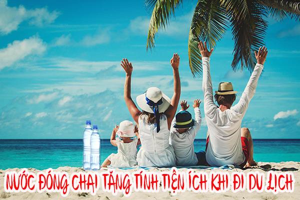 Nước đóng chai tăng thêm tính tiện ích khi đi du lịch